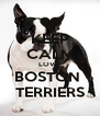 KEEP CALM LOVE  BOSTON  TERRIERS - Personalised Poster A4 size
