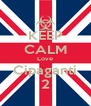 KEEP CALM Love Cipaganti 2 - Personalised Poster A4 size