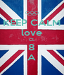 KEEP CALM love Cl. 8 A - Personalised Poster A4 size
