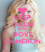 KEEP CALM LOVE DOVE CAMERON - Personalised Poster A4 size