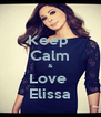 Keep  Calm & Love  Elissa - Personalised Poster A4 size