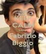 KEEP CALM Love Fabrizio Biggio - Personalised Poster A4 size