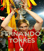 KEEP CALM LOVE FERNANDO  TORRES - Personalised Poster A4 size
