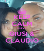 KEEP CALM LOVE GIUSI & CLAUDIO - Personalised Poster A4 size