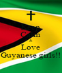 Keep Calm & Love Guyanese girls!! - Personalised Poster A4 size