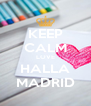 KEEP CALM LOVE HALLA MADRID - Personalised Poster A4 size