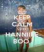 KEEP CALM LOVE HANNIIEE BOO  - Personalised Poster A4 size