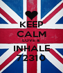 KEEP CALM LOVE & INHALE 72310 - Personalised Poster A4 size