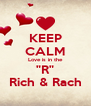 """KEEP CALM Love is in the """"R"""" Rich & Rach - Personalised Poster A4 size"""