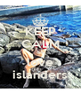 KEEP CALM && love islanders - Personalised Poster A4 size