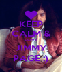 KEEP CALM & LOVE JIMMY PAGE :) - Personalised Poster A4 size