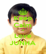 Keep Calm & Love JUNHA - Personalised Poster A4 size