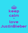 keep calm & love JustinBieber - Personalised Poster A4 size