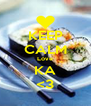 KEEP CALM Love KA <3 - Personalised Poster A4 size