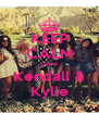 KEEP CALM Love Kendall & Kylie - Personalised Poster A4 size