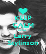 KEEP CALM Love  Larry Stylinson - Personalised Poster A4 size