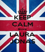 KEEP CALM &love LAURA JONAS - Personalised Poster A4 size