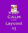 KEEP CALM Love Laycool =) - Personalised Poster A4 size