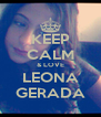 KEEP CALM & LOVE LEONA GERADA - Personalised Poster A4 size