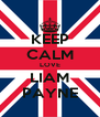 KEEP CALM LOVE LIAM PAYNE - Personalised Poster A4 size