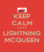 KEEP CALM LOVE LIGHTNING MCQUEEN - Personalised Poster A4 size