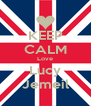 KEEP CALM Love Lucy Jemeil - Personalised Poster A4 size