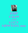KEEP CALM LOVE LUCY NEWTON..xxx - Personalised Poster A4 size