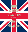KEEP CALM Love Mari Miqiani - Personalised Poster A4 size