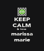 KEEP CALM & love marissa marie - Personalised Poster A4 size