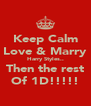 Keep Calm Love & Marry Harry Styles.. Then the rest Of 1D!!!!! - Personalised Poster A4 size