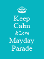 Keep Calm & Love Mayday Parade - Personalised Poster A4 size