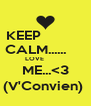 KEEP            CALM......      LOVE            ME...<3 (V'Convien)  - Personalised Poster A4 size