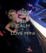 KEEP  CALM & LOVE MINI  - Personalised Poster A4 size