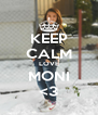 KEEP CALM LOVE MONI <3 - Personalised Poster A4 size