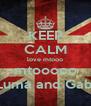 KEEP CALM love mtooo mtooooo Luma and Gabi - Personalised Poster A4 size