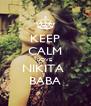 KEEP CALM LOVE  NIKITA  BABA - Personalised Poster A4 size