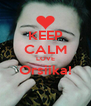 KEEP CALM LOVE Orsiika!  - Personalised Poster A4 size
