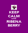 KEEP CALM LOVE RIBENA BERRY - Personalised Poster A4 size