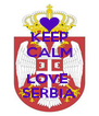 KEEP CALM  LOVE  SERBIA - Personalised Poster A4 size