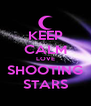 KEEP CALM LOVE SHOOTING STARS - Personalised Poster A4 size