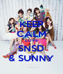 KEEP CALM LOVE SNSD & SUNNY - Personalised Poster A4 size