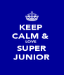 KEEP  CALM &  LOVE  SUPER JUNIOR - Personalised Poster A4 size