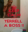KEEP CALM LOVE TERRELL  A BOSS !! - Personalised Poster A4 size