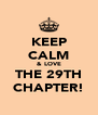 KEEP CALM & LOVE THE 29TH CHAPTER! - Personalised Poster A4 size