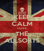 KEEP CALM LOVE THE ALLSORTS - Personalised Poster A4 size