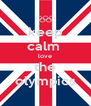 keep calm  love the olympics - Personalised Poster A4 size