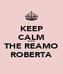 KEEP CALM LOVE THE REAMO ROBERTA - Personalised Poster A4 size