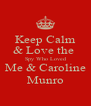 Keep Calm & Love the   Spy Who Loved Me & Caroline Munro - Personalised Poster A4 size