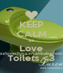 KEEP CALM && Love Toilets <3 - Personalised Poster A4 size