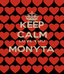 KEEP CALM LOVE YOU MONYTA  - Personalised Poster A4 size